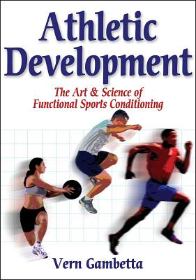 Athletic Development By Gambetta, Vern