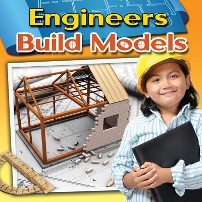 Engineers Build Models By Miller, Reagan