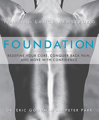 Foundation By Goodman, Eric/ Park, Peter/ Armstrong, Lance (FRW)